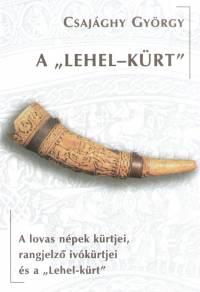 """Csajághy György - A """"""""Lehel-kürt"""""""""""
