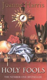 Joanne Harris - Holy Fools