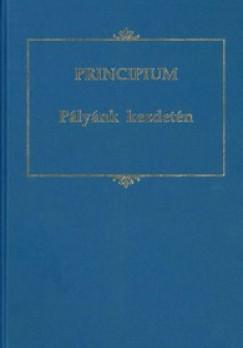 Lukács Anna  (Szerk.) - Principium: Pályánk kezdetén