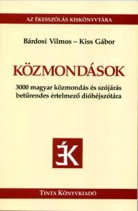 Bárdosi Vilmos - Kiss Gábor - Közmondások - Az ékesszólás kiskönyvtára 1.