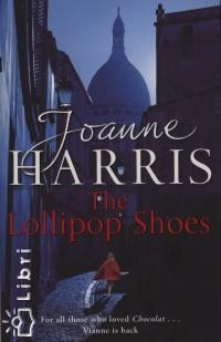 Joanne Harris - The Lollipop Shoes