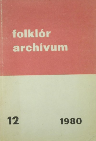 Hoppál Mihály  (Szerk.) - Folklór archívum 12.