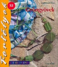 Szathmáry Éva - Gyöngyövek
