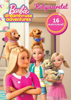 - Barbie Dreamhouse Adventures - Kutyiszeretet