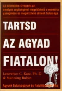 Lawrence C. Katz - Tartsd az agyad fiatalon!