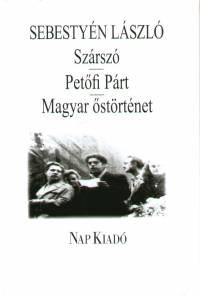 Sebestyén László - Szárszó - Petőfi Párt - Magyar őstörténet