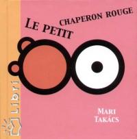 - Le Petit Chaperon Rouge