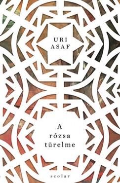 Uri Asaf - A rózsa türelme