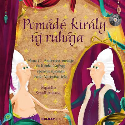 Fodor Veronika - Pomádé király új ruhája