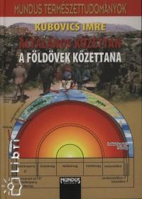 Kubovics Imre - Általános kőzettan - A földövek kőzettana