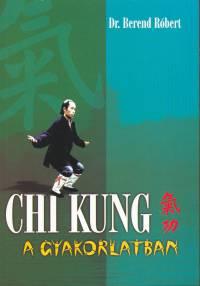 Dr. Berend Róbert - Chi Kung a gyakorlatban