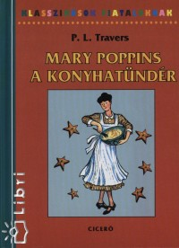 Pamela Lyndon Travers - Mary Poppins a konyhatündér