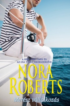 Roberts Nora - Merész vállalkozás