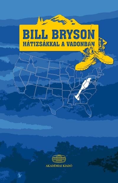Bill Bryson - Hátizsákkal a vadonban