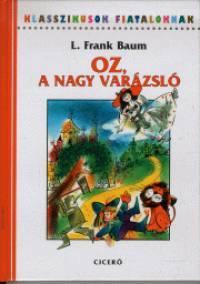 Lyman Frank Baum - Oz, a nagy varázsló