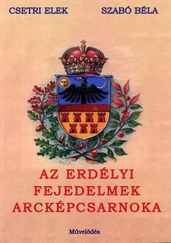 Csetri Elek - Szabó Béla - Erdélyi fejedelmek arcképcsarnoka, 1541-1690