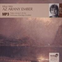 Jókai Mór - Kútvölgyi Erzsébet - Az arany ember - Hangoskönyv - MP3 - 2 CD
