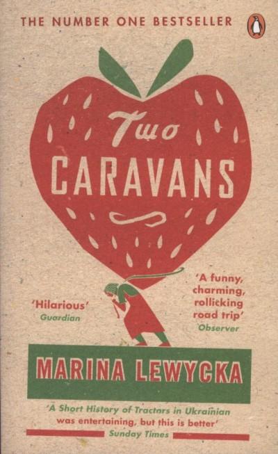 Marina Lewycka - Two Caravans