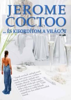 Jerome Coctoo - ... és kifordítom a világot