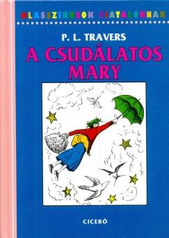 Pamela Lyndon Travers - A csud�latos Mary