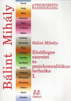 Bálint Mihály - Elsődleges szeretet és pszichoanalitikus technika I.