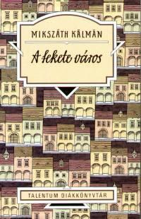 Mikszáth Kálmán - A fekete város