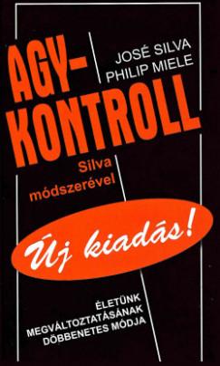 Philip Miele - José Silva - Sólyom Ildikó  (Szerk.) - Agykontroll