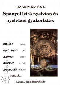 Lizsicsár Éva - Spanyol leíró nyelvtan és nyelvtani gyakorlatok