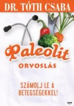 Dr. T�th Csaba - Paleolit orvosl�s