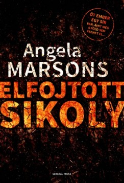 Angela Marsons - Elfojtott sikoly
