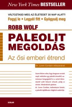 Robb Wolf - Paleolit megoldás