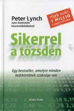 Peter Lynch - John Rothchild - Sikerrel a tőzsdén