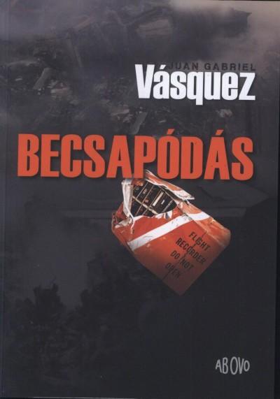 Juan Gabriel Vásquez - Becsapódás