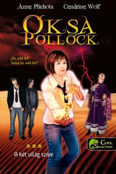 Anne Plichota - Cendrine Wolf - Oksa Pollock 3. - A két világ szíve - puha kötés