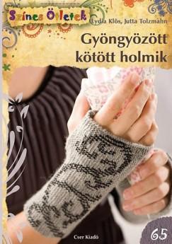 Lydia Klös - Jutta Tolzmann - Gyöngyözött kötött holmik