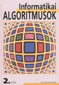 Iványi Antal  (Szerk.) - Informatikai algoritmusok 2.