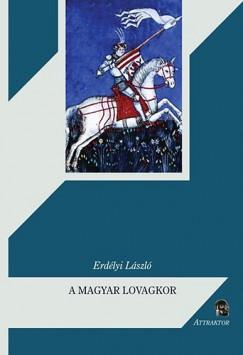 Erdélyi László - A magyar lovagkor