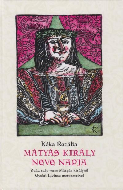 Kóka Rozália - Mátyás király neve napja - CD melléklettel