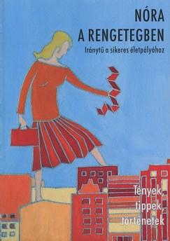 Keveházi Katalin  (Szerk.) - Svéda Dóra  (Szerk.) - Nóra a rengetegben