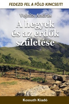 András Vojnits - A hegyek és az erdők születése