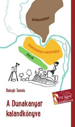 Balogh Tamás - A Dunakanyar kalandkönyve