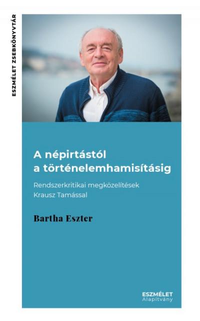 Bartha Eszter - A népirtástól a történelemhamisításig
