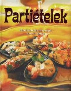 Beke Csilla  (Szerk.) - Partiételek - Ellenállhatatlan finomságok lépésről lépésre