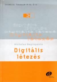 Nicholas Negroponte - Digitális létezés