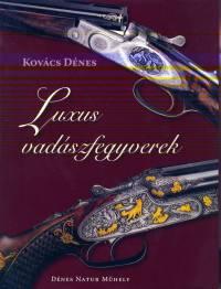Kovács Dénes - Luxus vadászfegyverek