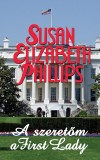 Susan Elizabeth Phillips - A szeret�m a First Lady
