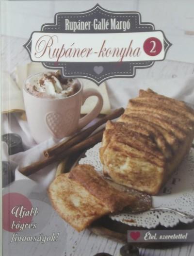 Rupáner-Gallé Margó - Rupáner-konyha 2.