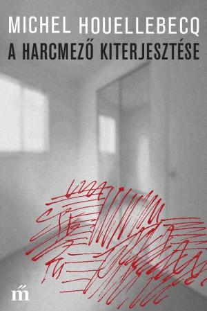 Michel Houellebecq - A harcmez� kiterjeszt�se