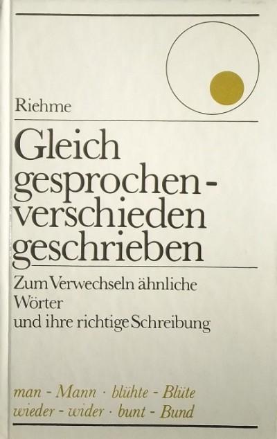 Joachim Riehme - Gleich gesprochen verschieden geschrieben