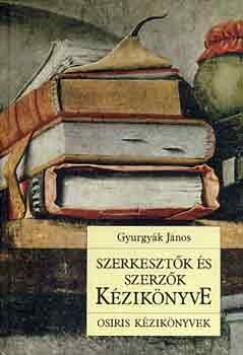Gyurgyák János - Szerkesztők és szerzők kézikönyve